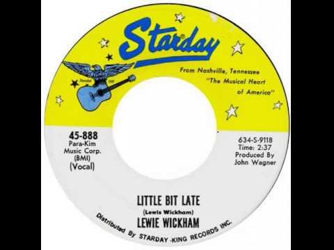 Lewie Wickham ~ Little Bit Late