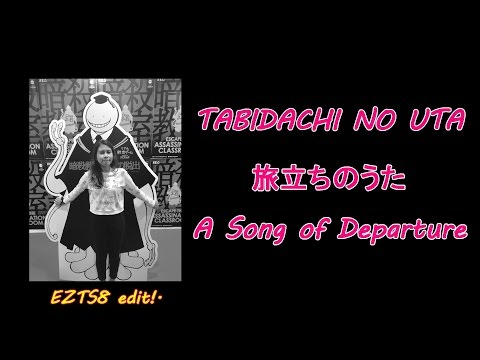 Assassination Classroom 3E - Tabidachi No Uta [EZTS8 Remix + Lyrics Video]!.