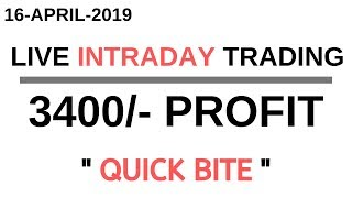 LIVE INTRADAY TRADING|| 16TH  APRIL 2019||