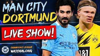 Man City 1-0 Borussia Dortmund LIVE WATCHALONG | Champions League Quarter-final Stream