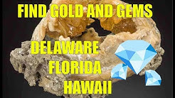 Find Gold And Gems In Delaware, Florida, Hawaii
