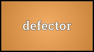Defector Meaning