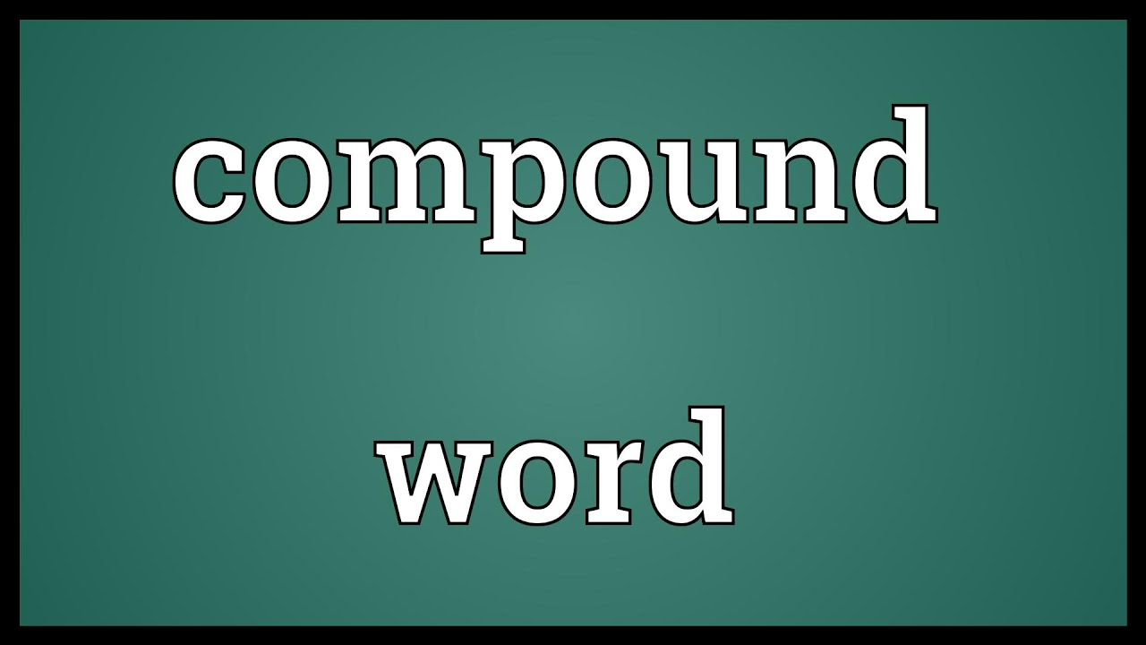 Compound word Meaning - YouTube