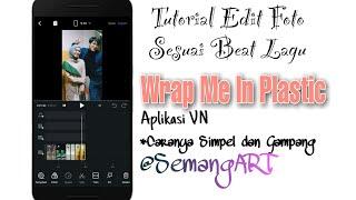 Download CARA EDIT VIDEO LAGU WRAP IN PLASTIC SESUAI BEAT