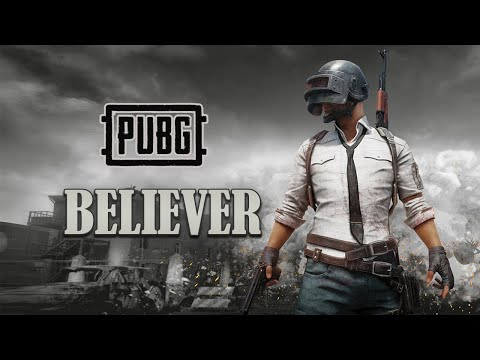 PUBG | Believer