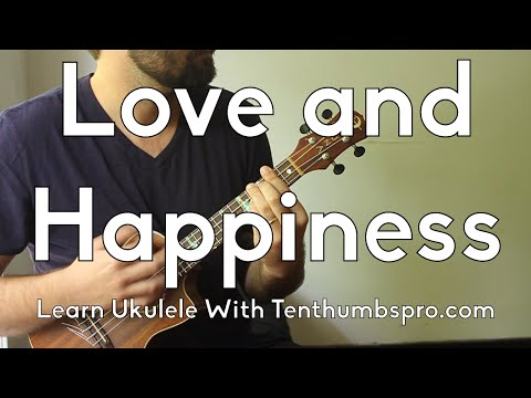 Love and Hapiness - Al Green - How To Play Ukulele Songs Tutorial - Learn Ukulele