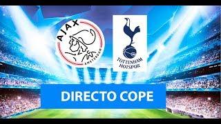 (SOLO AUDIO) Directo del Ajax 2-3 Tottenham en Tiempo de Juego COPE