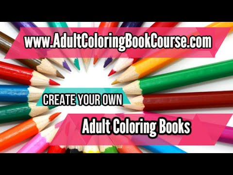 complete adult coloring book publishing course creating and publishing your own coloring books - Publish Your Own Coloring Book
