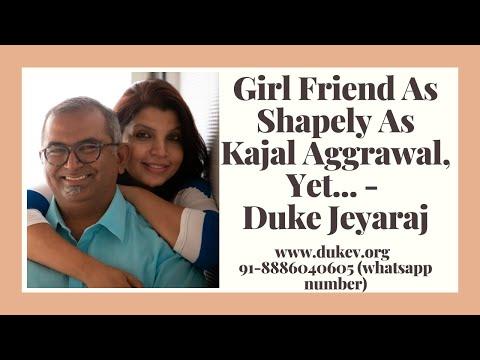 Girl Friend As Shapely As Kajal Aggrawal, Yet... - Duke Jeyaraj