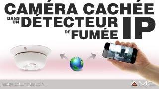 CAMERA CACHÉE IP WIFI DANS UN DÉTECTEUR DE FUMÉE [SECUTEC.FR]