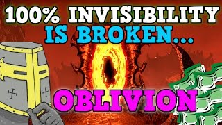 ELDER SCROLLS OBLIVION IS A PERFECTLY BALANCED GAME WITH NO EXPLOITS - Excluding Invisibility Only