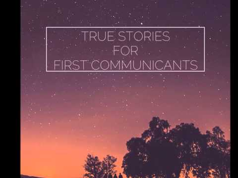 True Stories for First Communicants