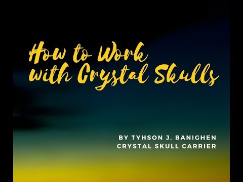 How to Work with Crystal Skulls
