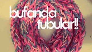 Repeat youtube video DIY♥ BUFANDA TUBULAR CON LOS DEDOS / TUBULAR SCARF WITH FINGERS
