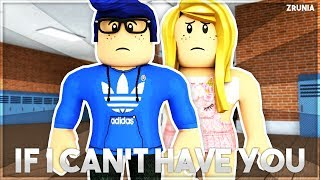 ROBLOX SCHOOL STORY - If I Can't Have You (Music Video)