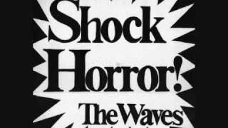 The Waves   Shock Horror   1 Going Down To Liverpool   1982