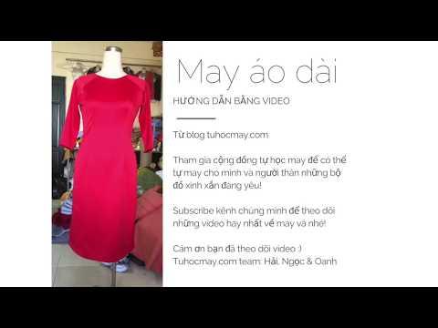 Hướng dẫn may áo dài cách tân - How to sew Vienamese traditional dress - Blog tuhocmay.com