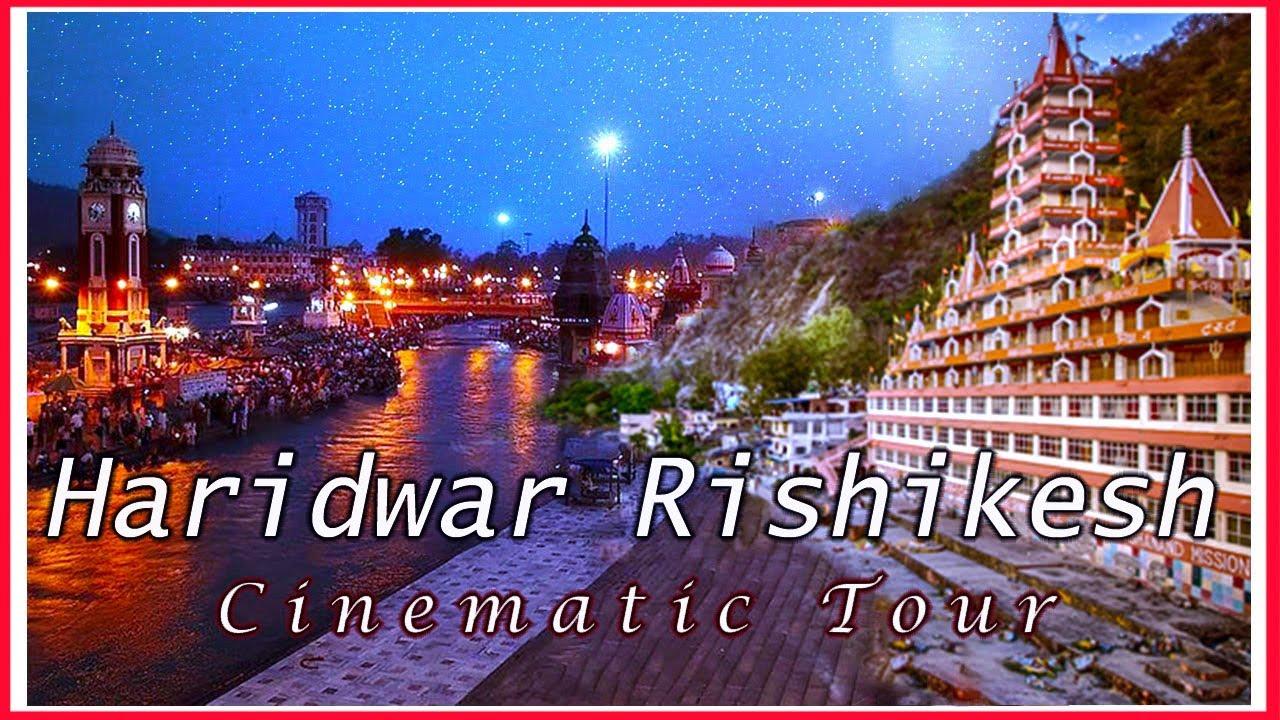 Haridwar, Rishikesh and Neelkanth - A Cinematic Travel Video