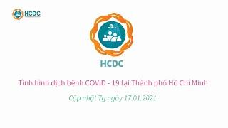 [HCDC] COVID-19: Tình hình tại Thành phố Hồ Chí Minh (cập nhật 7g ngày 17/01/2021)