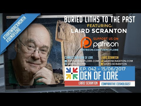 EP. 042 - Buried Links to the Past w/ Laird Scranton