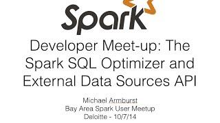 Developer Meet-up: The Spark SQL Optimizer and External Data Sources API