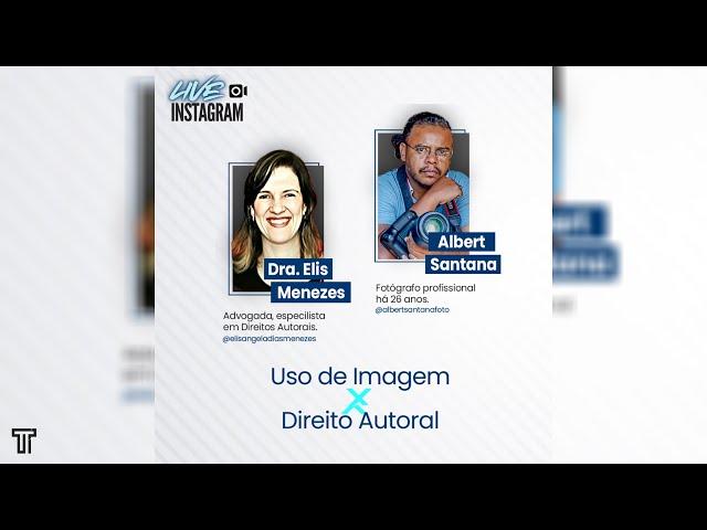 USO DE IMAGEM X DIREITO AUTORAL   Bate-Papo Fotógrafo e Advogada - Albert Santana e Dra Elis Menezes