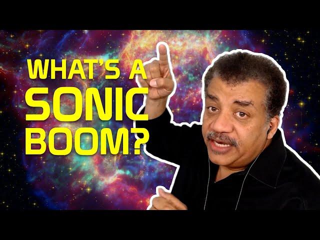 Neil deGrasse Tyson Explains Sonic Booms