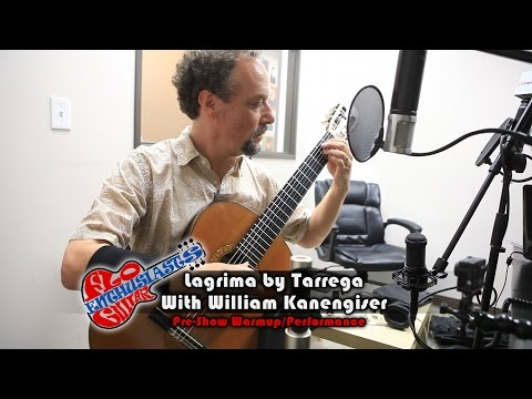 Lagrima by Tarrega Played by William Kanengiser on The Flo Guitar Enthusiasts Show