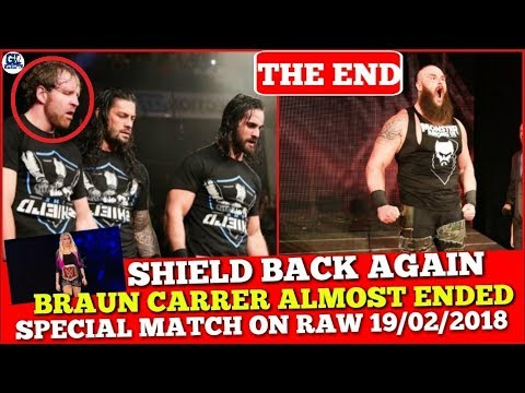 #31 Shield Back Again, Braun Carrer Almost End, Special Match Announce for Raw 19/02/2018 & More