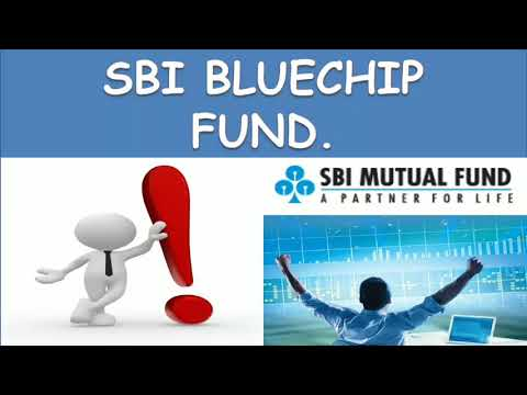 SBI BlueChip Fund | Large Cap Mutual Fund for 2018