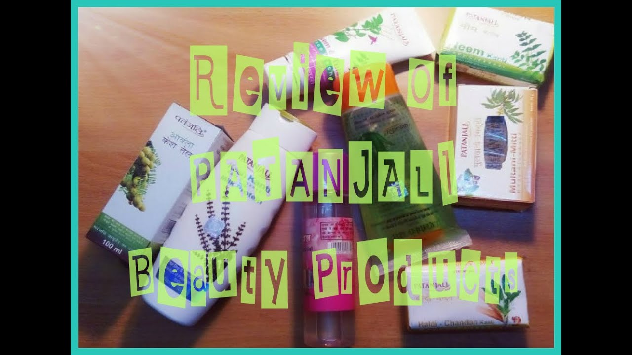 Honest review of PATANJALI beauty products   Deblina Chakraborty