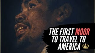 The Enslaved Moor Who Traveled To America In The 16th Century