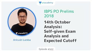 14th October 2018 | IBPS PO Prelims 2018 Self Given Exam Analysis