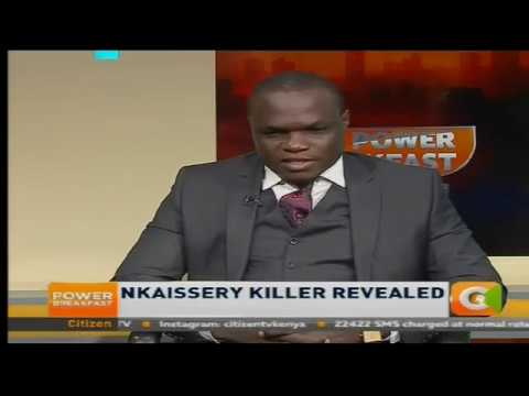 Power Breakfast: Nkaissery Killer Revealed