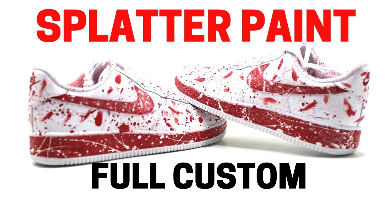 b8294735f5fc THE BEST WAY TO SPLATTER PAINT YOUR SHOES - NIKE AIR FORCE 1 FULL CUSTOM    TUTORIAL