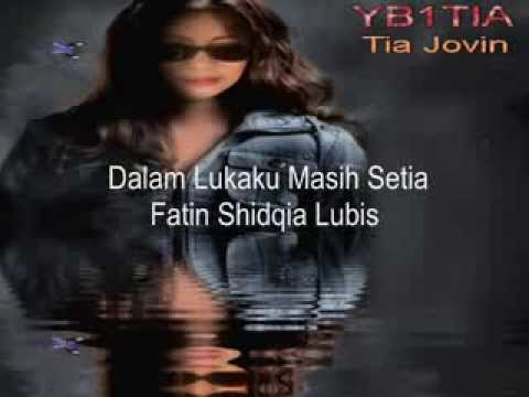 Dalam Luka Masih Setia-Fatin Shidqia Lubis-with picture Tia Jovin