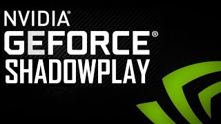Nvidia: Shadowplay - Set-Up and How-to (Game Recording Software)