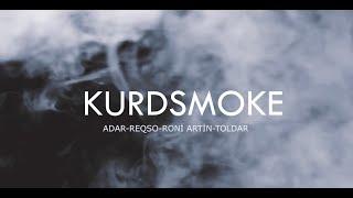 KURDSMOKE - | Prod. By Emrah Menteş |  Adar, Reqso, Roni Artin, Toldar (Official Music Video)