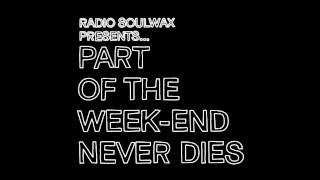 SOULWAX - Part Of The Weekend Never Dies