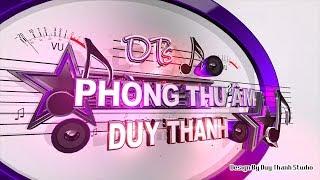 Intro Phòng Thu Âm Duy Thanh [ 2018 ]