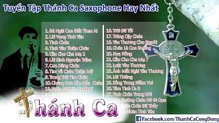 Thánh Ca Hòa Tấu Saxophone Hay Nhất - Nhẹ Nhàng, Sâu Lắng [Phần 2]