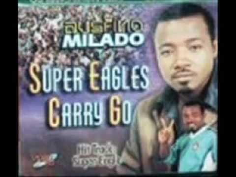 Austino Milado Super Eagles Carry Go (Full Song)