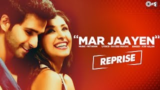 Mar Jaayen Reprise Song Video - Movie Loveshhuda | Atif Aslam, Mithoon | Latest Bollywood Song
