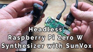 Headless Raspberry Pi Zero W Synthesizer with SunVox