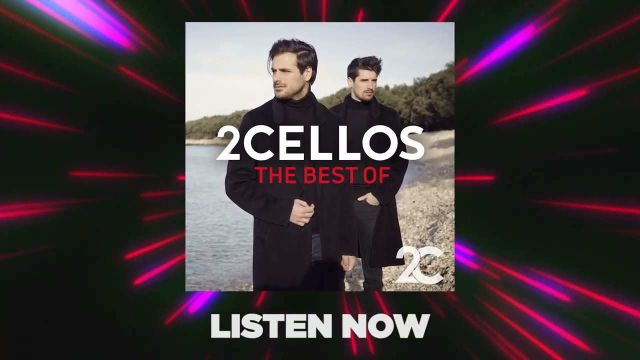 The Best Of 2CELLOS - Listen Now!
