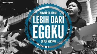 Download Lagu Mawar De Jongh - Lebih Dari Egoku - Brotherhood Version mp3