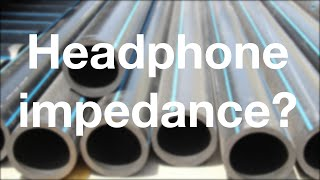 """What is headphone impedance? (4K) - Part 4/5 - """"All About Headphones"""""""