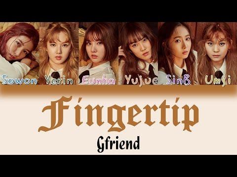 GFRIEND (여자친구) - FINGERTIP [HAN|ROM|ENG Color Coded Lyrics]