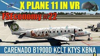 X Plane 11 VR FSEconomy #22 B1900D Santa Airways KCLT KTYS KBNA Oculus Rift