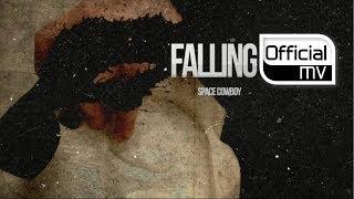 [MV] SPACECOWBOY(스페이스카우보이) _ Falling(폴링)(Original ver.)